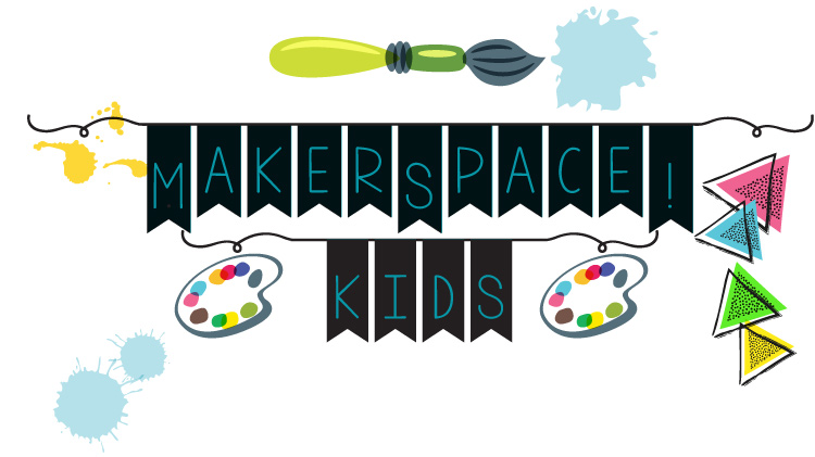 MakerSpace Kids!