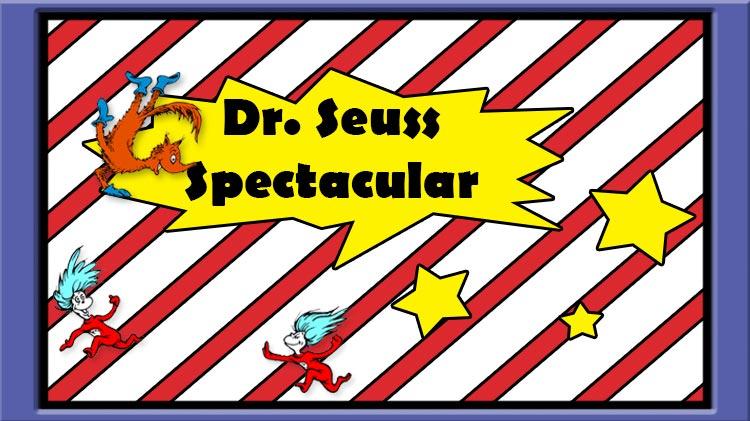 Dr. Seuss Spectacular