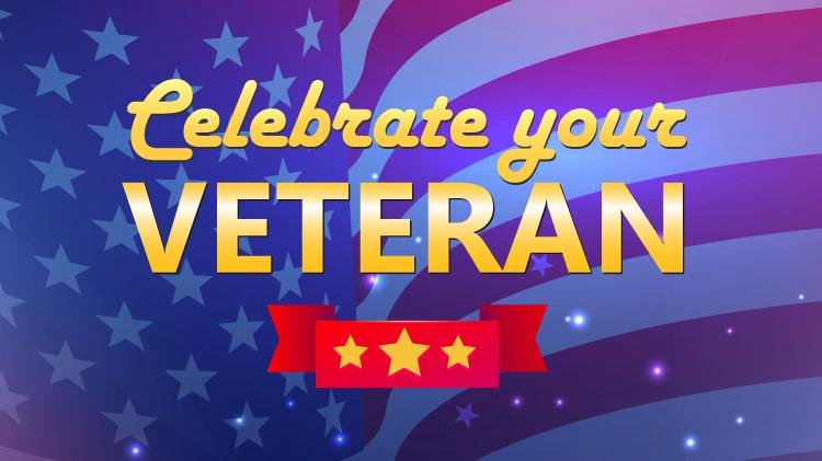 Celebrate your Veteran
