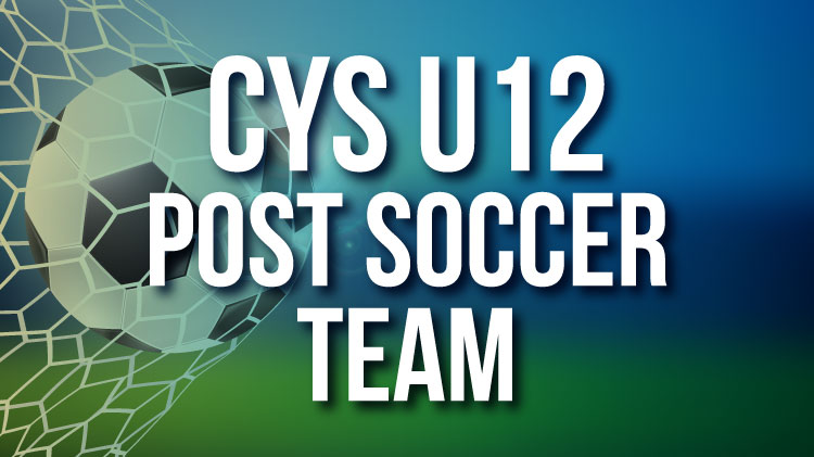 CYS U12 Post Soccer Team