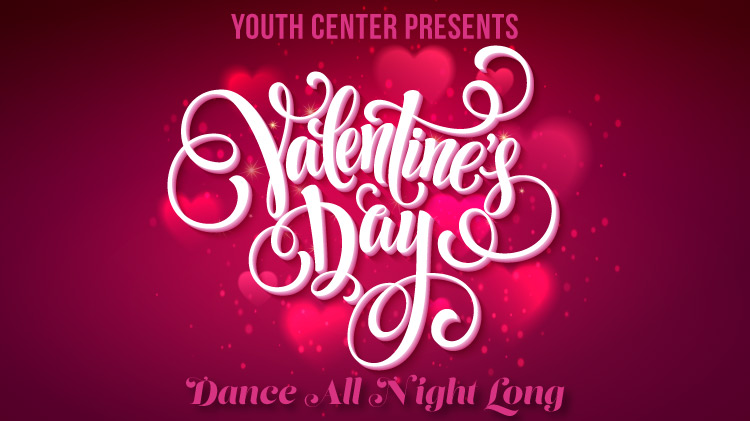 Youth Valentine's Day Dance All Night Long