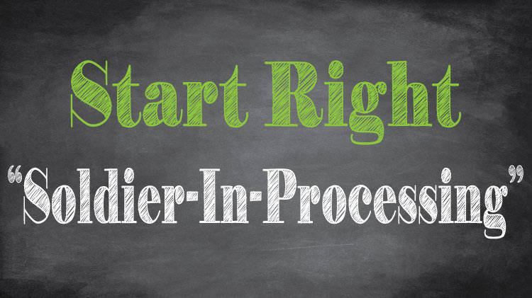 "Start Right ""Soldier-In-Processing"""