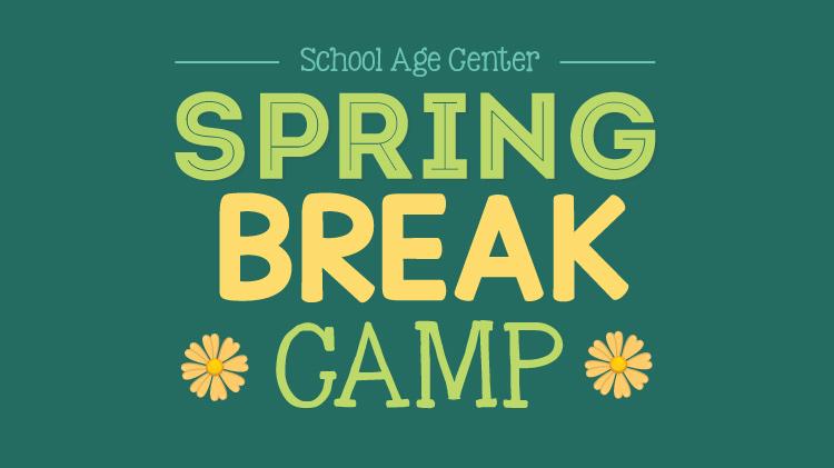 School Age Center Spring Break Camp