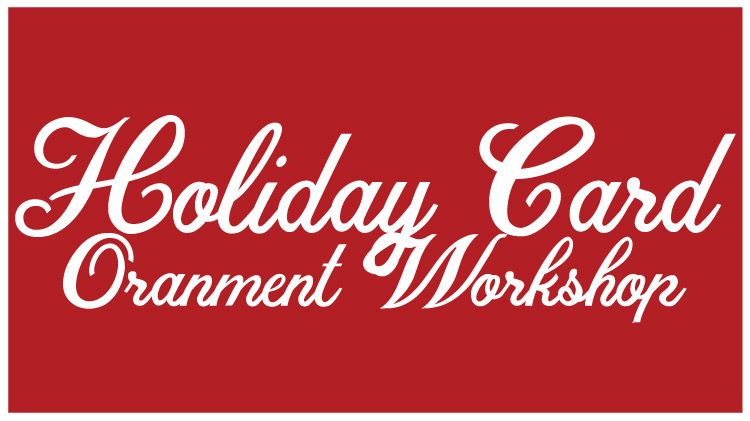 Holiday Card Ornament Workshop