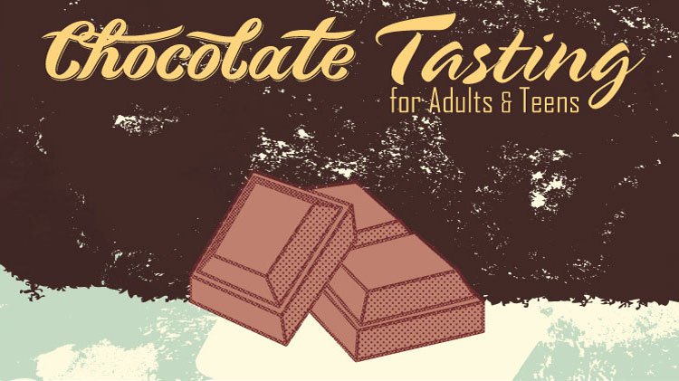 Chocolate Tasting for Adults & Teens