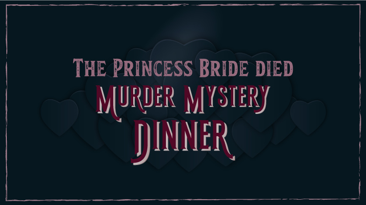 The Princess Bride Died Murder Mystery Dinner