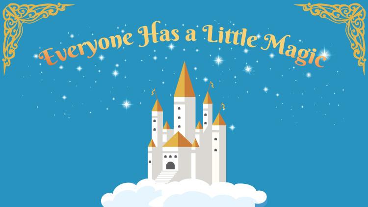 Everyone has a Little Magic