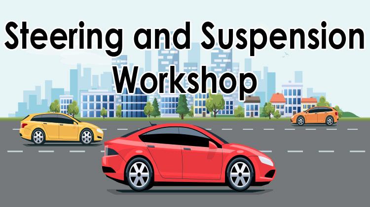 Steering and Suspension Workshop