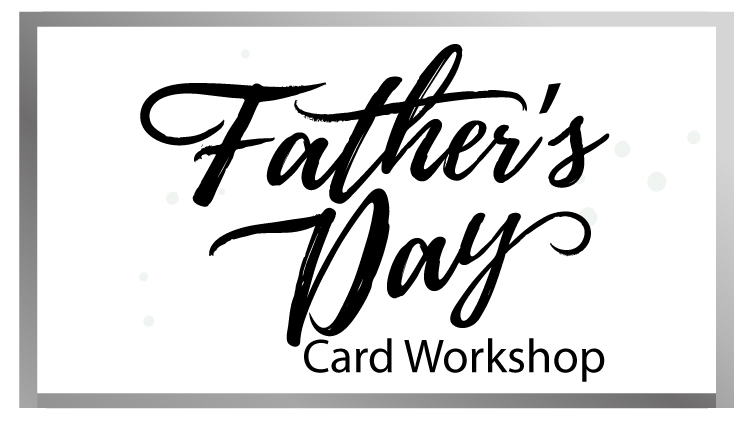 Father's Day Card Workshop
